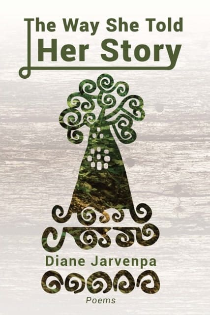 The Way She Told Her Story by Diane Jarvenpa